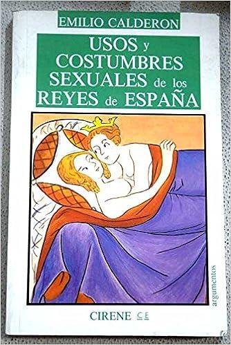 Usos y costumbres sexuales de los Reyes de España: Amazon.es ...