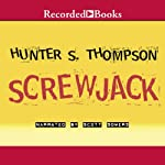 Screwjack | Hunter S. Thompson