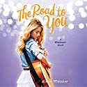 The Road to You Audiobook by Alecia Whitaker Narrated by Alecia Whitaker