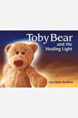 Toby Bear: and the Healing Light by Lisa Marie Boulton (2012-12-19) Paperback