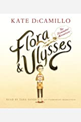 Flora and Ulysses: The Illuminated Adventures by DiCamillo, Kate (2013) Audio CD Audio CD