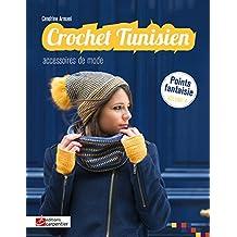 CROCHET TUNISIEN T.04 : ACCESSOIRES DE MODE