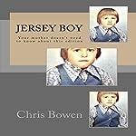 Jersey Boy: Growing Up Jersey, Book 1   Chris Bowen