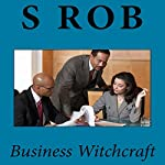 Business Witchcraft | S Rob