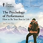 The Psychology of Performance: How to Be Your Best in Life Lecture by  The Great Courses Narrated by Dr. Eddie O'Connor