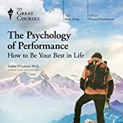 The Psychology of Performance: How to Be Your Best in Life |  The Great Courses