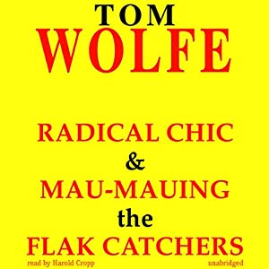 Radical Chic and Mau-Mauing the Flak Catchers Audiobook