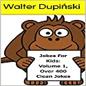 Jokes for Kids, Volume 1 Audiobook by Walter Dupiński Narrated by Marisol Romo