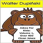 Jokes for Kids, Volume 1 | Walter Dupiński