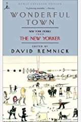 Wonderful Town: New York Stories from The New Yorker (Modern Library (Paperback)) Kindle Edition