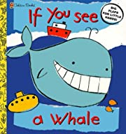 If You See a Whale (Lift the Flap Book) by…