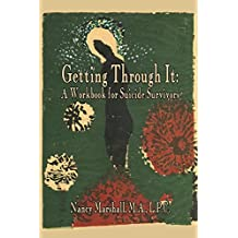 Getting Through It: A Workbook for Suicide Survivors