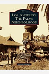Los Angeles's The Palms Neighborhood (Images of America (Arcadia Publishing)) Kindle Edition