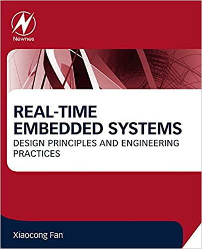 Real Time Embedded Systems Design Principles And Engineering Practices 1 Fan Xiaocong Ebook Amazon Com