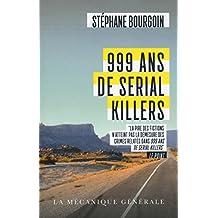 999 ans de serial killers: Document