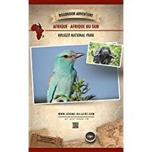 Parc National de Kruger Afrique du Sud: Mini Roadbook Adventure (Edition Française) (French Edition)