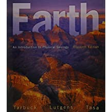 Earth: An Introduction to Physical Geology (10th Edition) by Tarbuck, Edward J., Lutgens, Frederick K., Tasa, Dennis 10 Edition [2010]