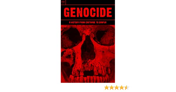 Genocide: A History from Carthage to Darfur