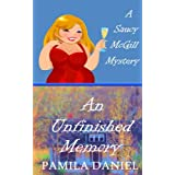 An Unfinished Memory: A Saucy McGill Mystery