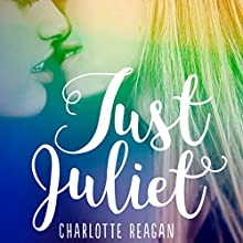 Just Juliet Audiobook by Charlotte Reagan Narrated by Lelani Francisco
