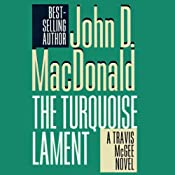 The Turquoise Lament: A Travis McGee Novel, Book 15 | John D. MacDonald