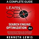 SEO 2017: Search Engine Optimization - A Complete Guide Audiobook by Kenneth Lewis Narrated by Kevin Gillispie