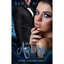 Guardami ancora (Serie Ancora Vol. 1) (Italian Edition)