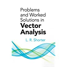 Problems and Worked Solutions in Vector Analysis (Dover Books on Mathematics)