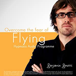 Overcoming Your Fear of Flying - Before, During, After Audiobook