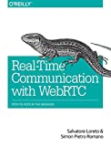 Real-Time Communication with WebRTC: Peer-to-Peer