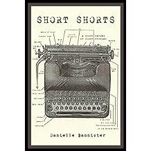 Short Shorts: A short series of short stories