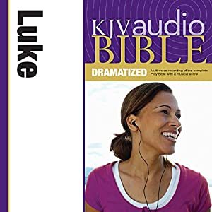 KJV Audio Bible: Luke (Dramatized) Audiobook
