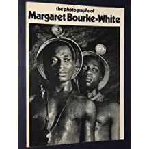 The Photographs of Margaret Bourke White