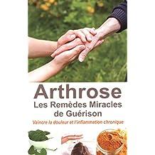 Arthrose, les remèdes miracles de guérison