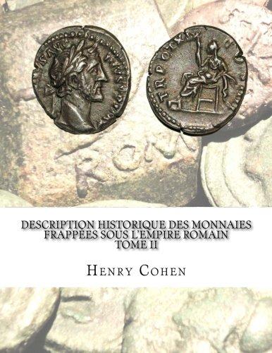 Description historique des monnaies frappées sous lEmpire romain Tome II Communément appellées médailles impériales  [Cohen, Henry] (Tapa Blanda)