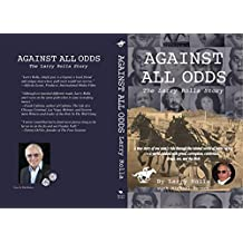 Against All Odds: The Larry Rolla Story