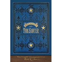 The Adventures of Tom Sawyer: 100th Anniversary Collection