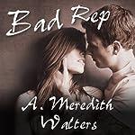 Bad Rep   A. Meredith Walters