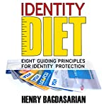 Identity Diet: Eight Guiding Principles for Identity Protection | Henry Bagdasarian