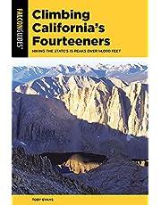 Climbing California's Fourteeners: Hiking the State's 15 Peaks Over 14,000 Feet