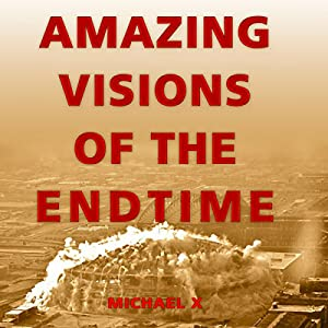 Amazing Visions of the End Times Audiobook