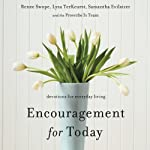 Encouragement for Today: Devotions for Everyday Living | Samatha Evilsizer,Lysa TerKeurst,Renee Swope