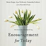 Encouragement for Today: Devotions for Everyday Living | Renee Swope,Lysa TerKeurst,Samatha Evilsizer
