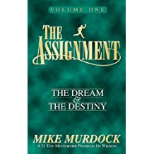 The Assignment: Volume 1, The Dream & The Destiny (English Edition)