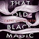 That Old Black Magic | Cathi Unsworth