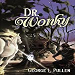 Dr. Wonky: The Bone Fairy, Book 1 | George Pullen