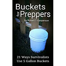 Buckets for Preppers: 21 Ways Survivalists Use 5 Gallon Buckets