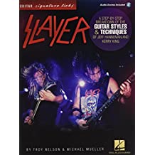Slayer - Signature Licks: A Step-by-Step Breakdown of the Guitar Styles & Techniques for Jeff Hanneman and Kerry King (Guitar Signature Licks)