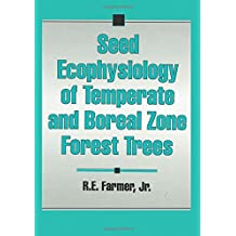 Seed Ecophysiology of Temperate and Boreal Zone Forest Trees