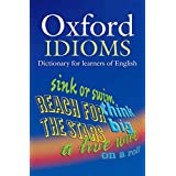 Oxford Idioms Dictionary (Oxford Learners Dictionary Of English Idioms)
